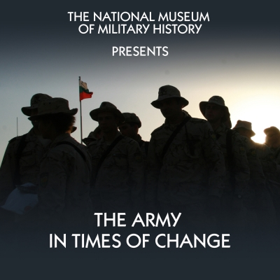 "The National Museum of Military History presents the exhibition ""The Army in Times of Change"""
